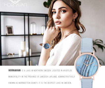 """""""Projektanci zainspirowani pięknem szwedzkiego jeziora Hornavan stworzyli urokliwe i ponadczasowe wzory, dla kobiet ceniących piękno i elegancję. Wyjątkowe modele zegarków Hornavan dostępne są wyłącznie w sieci salonów Time Trend"""""""