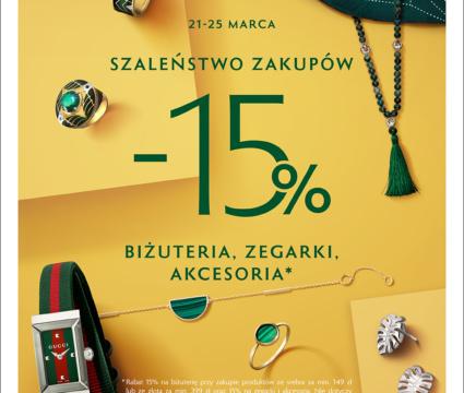 21-25 MARCA SZALEŃSTWO ZAKUPÓW W.KRUK -15% na biżuterię, zegarki i akcesoria*